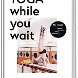 "© Judith Stoletzky ""Yoga while you wait"" 18 €"